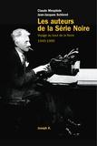 """Jean-Jacques Schléret et Claude Mesplède - Les auteurs de la """"Série noire"""" - 1945-1995."""