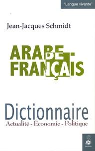 Jean-Jacques Schmidt - Dictionnaire arabe/français - Actualité-Economie-Politique.
