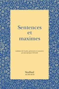 Jean-Jacques Schmidt - Sentences et maximes.