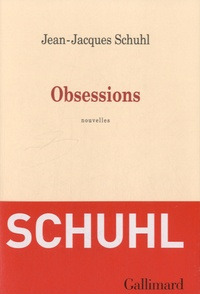Jean-Jacques Schuhl - Obsessions.