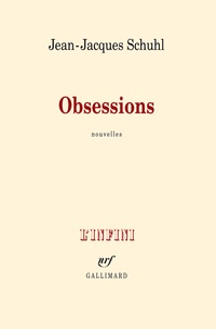 Jean-Jacques Schuhl - Obsessions - Nouvelles.