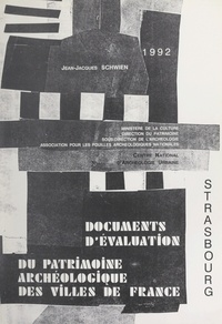 Jean-Jacques Schwien et  Centre national d'archéologie - Strasbourg - Document d'évaluation du patrimoine archéologique urbain.
