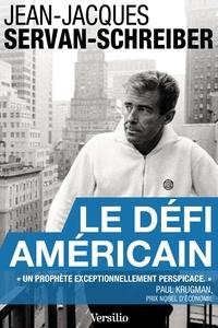 Jean-Jacques Servan-Schreiber et Paul Krugman - Le défi américain.