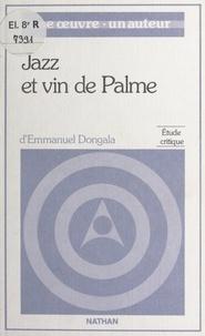 Jean-Jacques Séwanou Dabla - Jazz et vin de palme, de Emmanuel Boundzéki Dongala - Étude critique.
