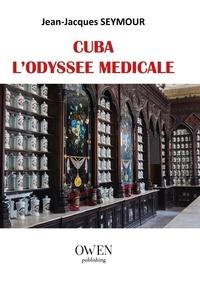 Jean-Jacques Seymour - Cuba, l'odyssée médicale.