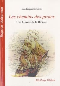 Les chemins des proies, une histoire de la flibuste.pdf