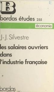 Jean-Jacques Silverstre et François Sellier - Les salaires ouvriers dans l'industrie française.