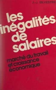Jean-Jacques Silvestre et Pierre Tabatoni - Les inégalités de salaires - Marché du travail et croissance économique.