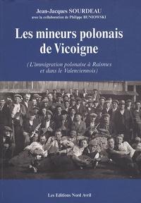 Jean-Jacques Sourdeau - Les mineurs polonais de Vicoigne - L'immigration polonaise à Raismes et dans le Valenciennois.