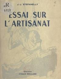 Jean-Jacques Stefanelly et André Galland - Essai sur l'artisanat.