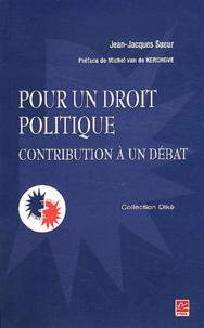 Jean-Jacques Sueur - Pour un droit politique - Contribution à un débat.