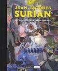Jean-Jacques Surian - Jean-Jacques Surian - De l'anecdote à l'universel, 1960-2011.