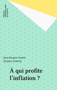 Jean-Jacques Susini et Jacques Austruy - À qui profite l'inflation ?.
