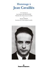 Jean-Jacques Szczeciniarz et Baptiste Mélès - Hommage à Jean Cavaillès.