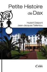 Jean-Jacques Taillentou - Petite histoire de Dax.