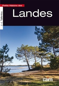 Jean-Jacques Taillentou - Petite histoire des Landes.