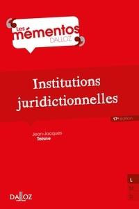 Jean-Jacques Taisne - Institutions juridictionnelles - 17e ed..
