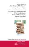 Jean-Jacques Tatin-Gourier - La réception des mémoires d'Ancien Régime : discours historique, critique, littéraire.
