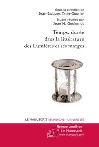 Jean-Jacques Tatin-Gourier - Temps, durée dans la littérature des lumières.