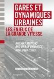 Jean-Jacques Terrin - Gares et dynamiques urbaines - Les enjeux de la grande vitesse.