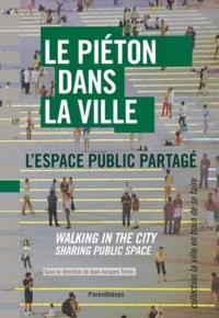 Jean-Jacques Terrin - Le piéton dans la ville - L'espace public partagé.