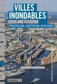 Jean-Jacques Terrin - Villes inondables - Prévention, résilience, adaptation.