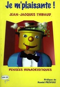 Jean-Jacques Thibaud - Je m'plaisante.