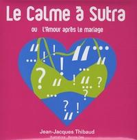 Jean-Jacques Thibaud et Bonnie Dee - Le Calme à Sutra - Ou l'Amour après le mariage.