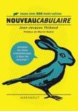 Jean-Jacques Thibaud - Nouveaucabulaire - Jouez avec 800 mots-valises.