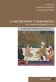 Jean-Jacques Thibon et Geneviève Gobillot - Les maîtres soufis et leurs disciples des IIIe-Ve siècles de l'hégire (IXe-XIe) - Enseignement, formation et transmission.