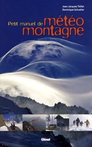 Jean-Jacques Thillet - Petit manuel de météo montagne.