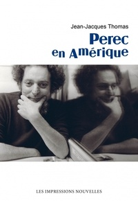 Jean-Jacques Thomas - Perec en Amérique.