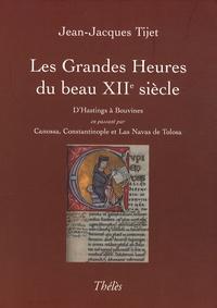 Les Grandes Heures du beau XIIe siècle - DHastings à Bouvines en passant par Canossa, Constantinople et Las Navas de Tolosa.pdf