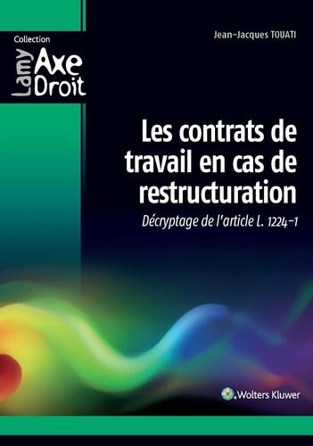 Jean-Jacques Touati - Les contrats de travail en cas de restructuration - Décryptage de l'article L. 1224-1.