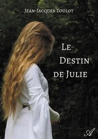 Téléchargement gratuit de livres mobi Le destin de Julie 9789523406056 RTF par Jean-jacques Toulot