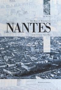 Jean-Jacques Treuttel et P. Giraud - Nantes, un destin contrasté.