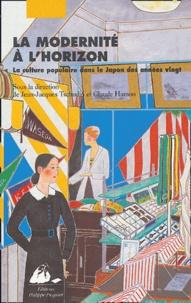 Jean-Jacques Tschudin et Claude Hamon - La Modernité à l'horizon - La culture populaire dans le Japon des années vingt.