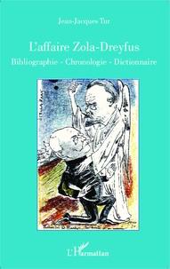 Jean-Jacques Tur - L'affaire Zola-Dreyfus - Bibliographie, chronologie, dictionnaire.