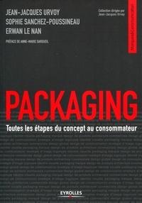 Jean-Jacques Urvoy et Sophie Sanchez-Poussineau - Packaging - Toutes les étapes du concept au consommateur.