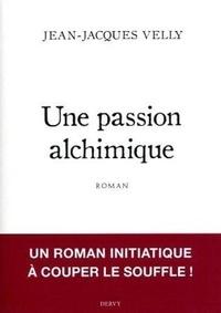 Jean-Jacques Velly - Une passion alchimique - Amour et création dans La Table d'émeraude.