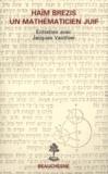 Jean-Jacques Vienne et Jacques Vauthier - Haïm Brezis, un mathématicien juif - Entretien avec Jacques Vauthie.