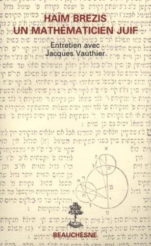 Haïm Brezis, un mathématicien juif. Entretien avec Jacques Vauthie - Jean-Jacques Vienne,Jacques Vauthier