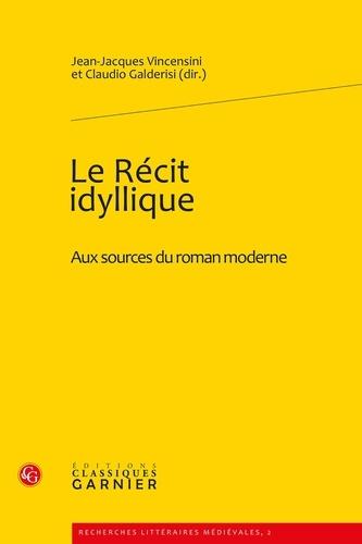 Le Récit idyllique. Aux sources du roman moderne