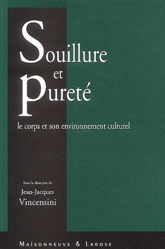 Jean-Jacques Vincensini et  Collectif - Souillure et pureté - Le corps et son environnement culturel.