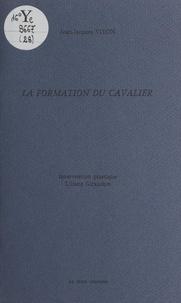 Jean-Jacques Viton et Pierre Courtaud - La formation du cavalier.