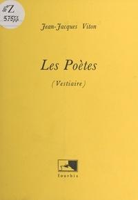 Jean-Jacques Viton - Les poètes - Vestiaire.