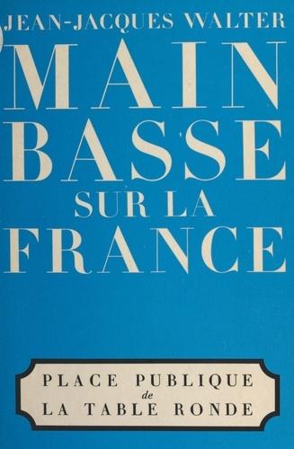 Main basse sur la France