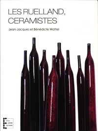 Jean-Jacques Wattel et Bénédicte Wattel - Les Ruelland, céramistes.