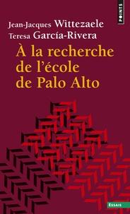 Jean-Jacques Wittezaele et Teresa Garcia-Rivera - A la recherche de l'école de Palo Alto.