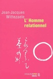 Jean-Jacques Wittezaele - L'Homme relationnel.